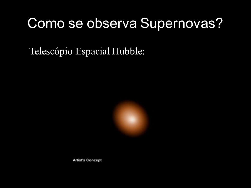 Como se observa Supernovas? Telescópio Espacial Hubble: