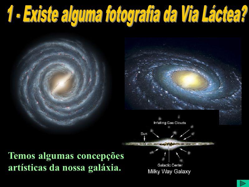 Temos algumas concepções artísticas da nossa galáxia.