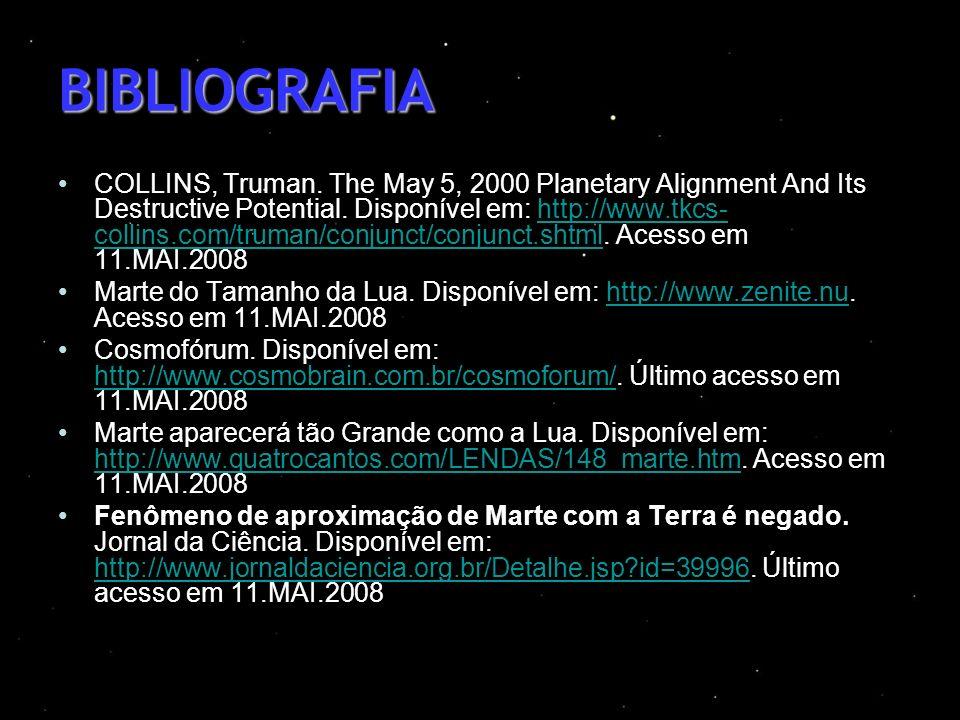 BIBLIOGRAFIA COLLINS, Truman. The May 5, 2000 Planetary Alignment And Its Destructive Potential. Disponível em: http://www.tkcs- collins.com/truman/co