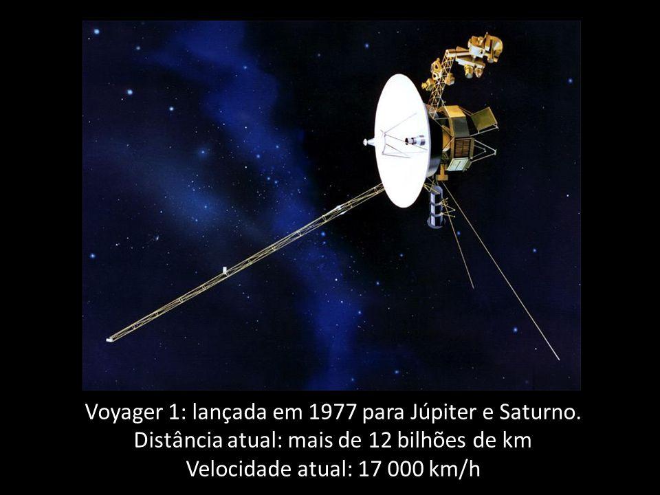 Voyager 1: lançada em 1977 para Júpiter e Saturno.