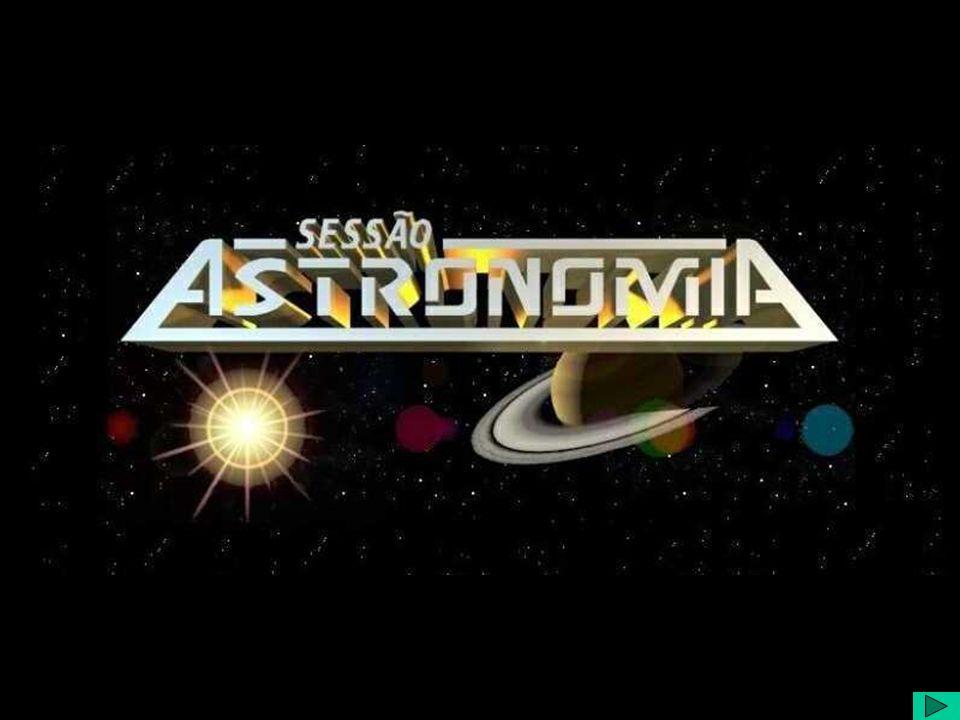 O Que é a Sessão Astronomia.