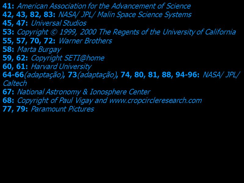 41: American Association for the Advancement of Science 42, 43, 82, 83: NASA/ JPL/ Malin Space Science Systems 45, 47: Universal Studios 53: Copyright