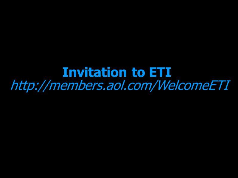 Invitation to ETI http://members.aol.com/WelcomeETI