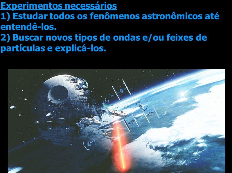 Experimentos necessários 1) Estudar todos os fenômenos astronômicos até entendê-los.
