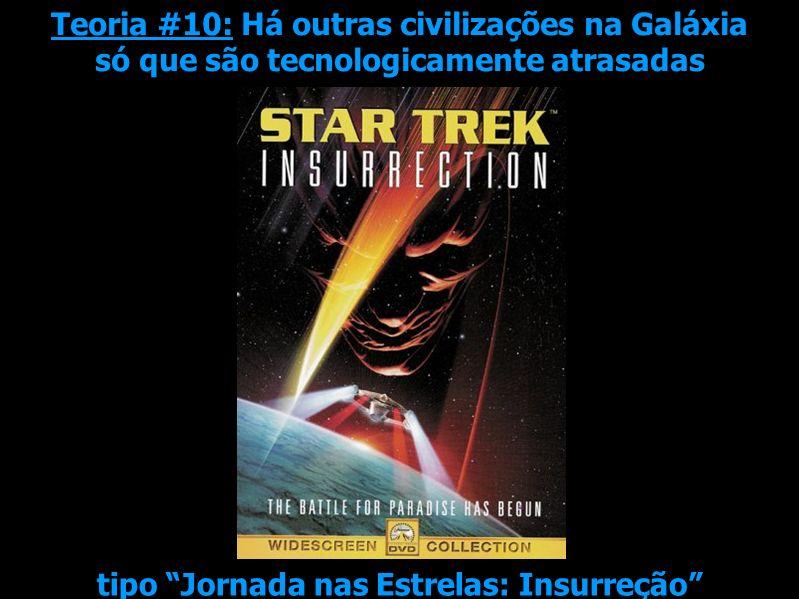 Teoria #10: Há outras civilizações na Galáxia só que são tecnologicamente atrasadas tipo Jornada nas Estrelas: Insurreção