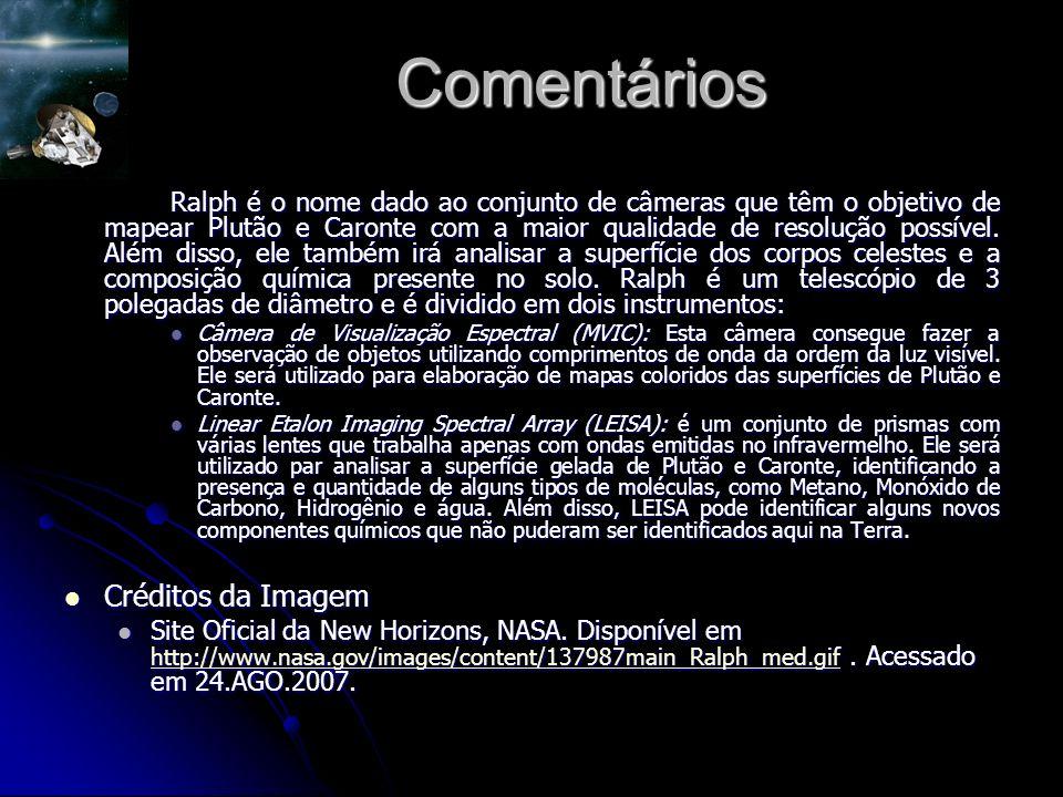 Comentários Ralph é o nome dado ao conjunto de câmeras que têm o objetivo de mapear Plutão e Caronte com a maior qualidade de resolução possível.