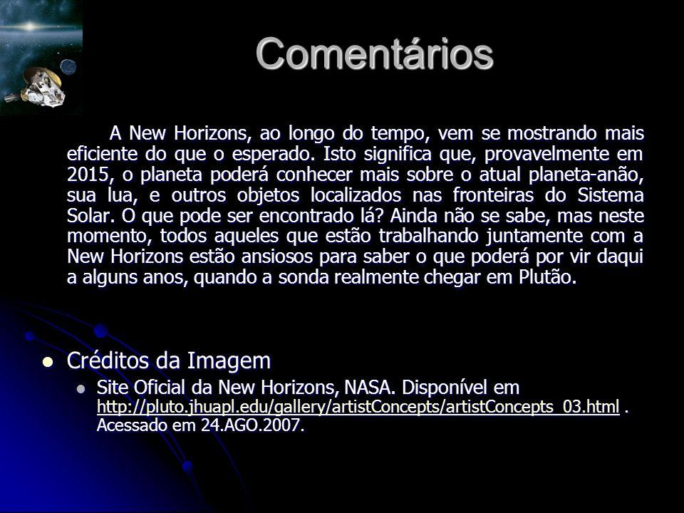 Comentários A New Horizons, ao longo do tempo, vem se mostrando mais eficiente do que o esperado.