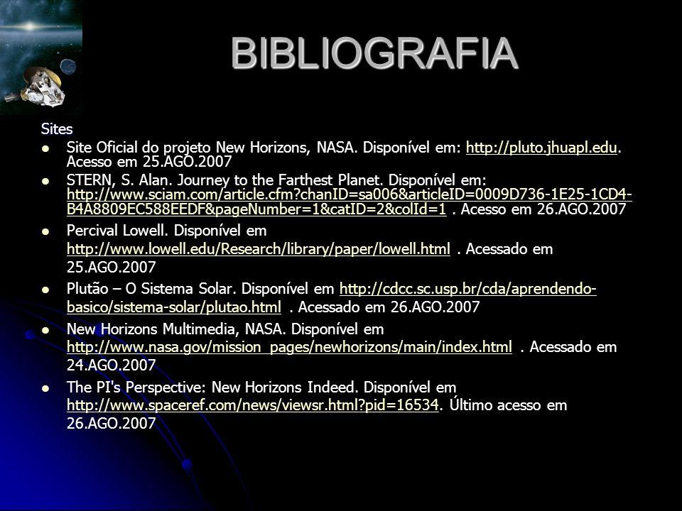 BIBLIOGRAFIA Sites Site Oficial do projeto New Horizons, NASA.