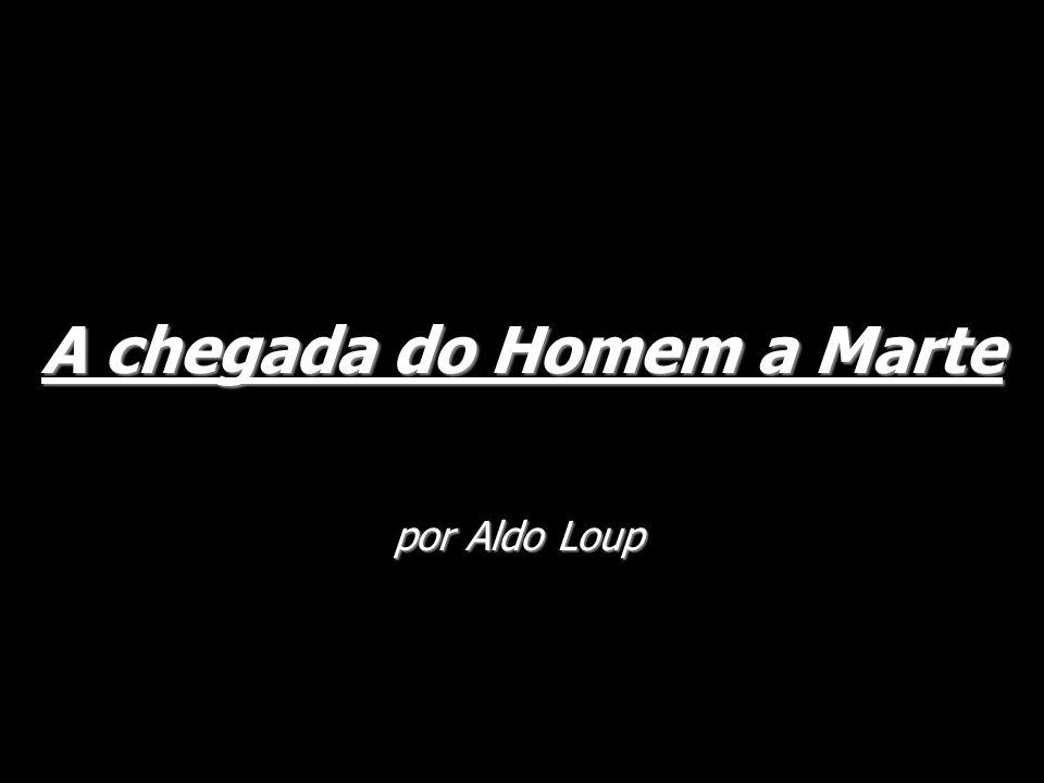 A chegada do Homem a Marte por Aldo Loup