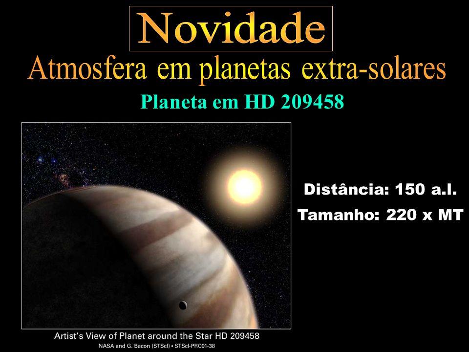Distância: 150 a.l. Tamanho: 220 x MT Planeta em HD 209458