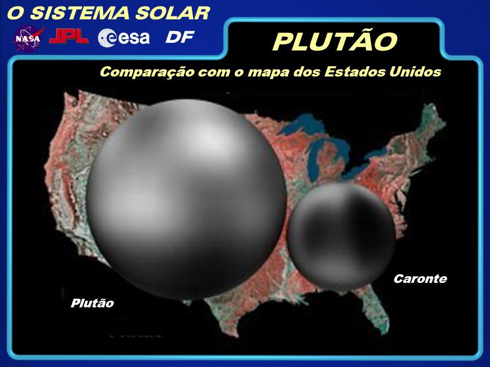 O SISTEMA SOLAR DF PLUTÃO Comparação com o mapa dos Estados Unidos Plutão Caronte