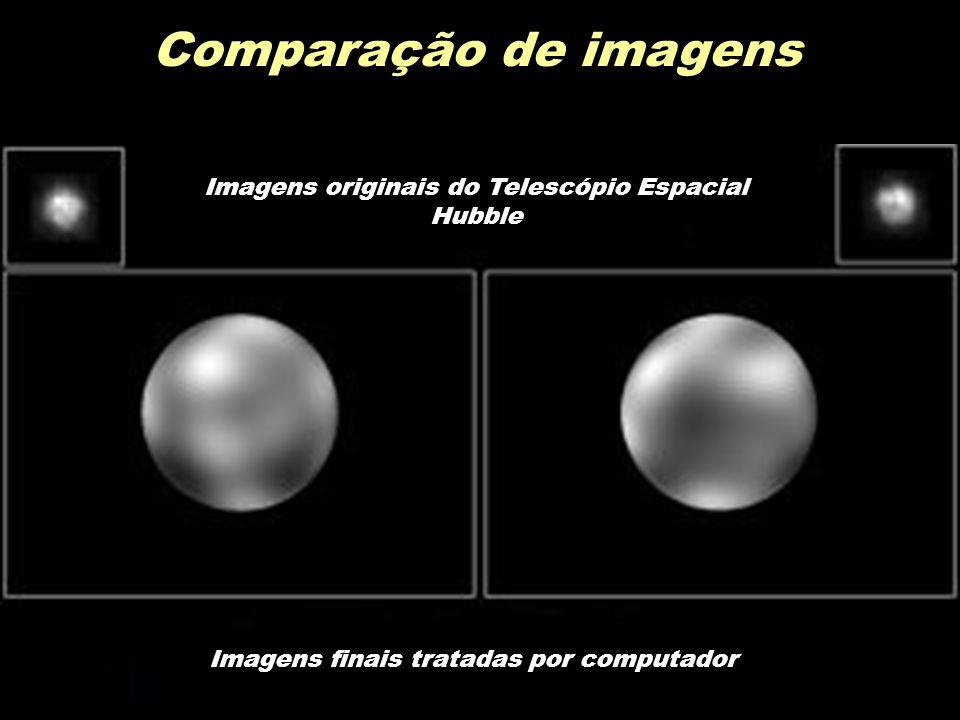 Comparação de imagens Imagens originais do Telescópio Espacial Hubble Imagens finais tratadas por computador
