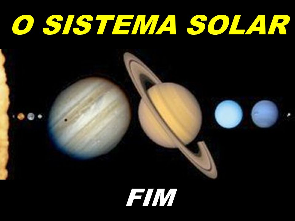 O SISTEMA SOLAR FIM