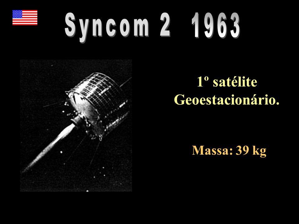 1º satélite Geoestacionário. Massa: 39 kg