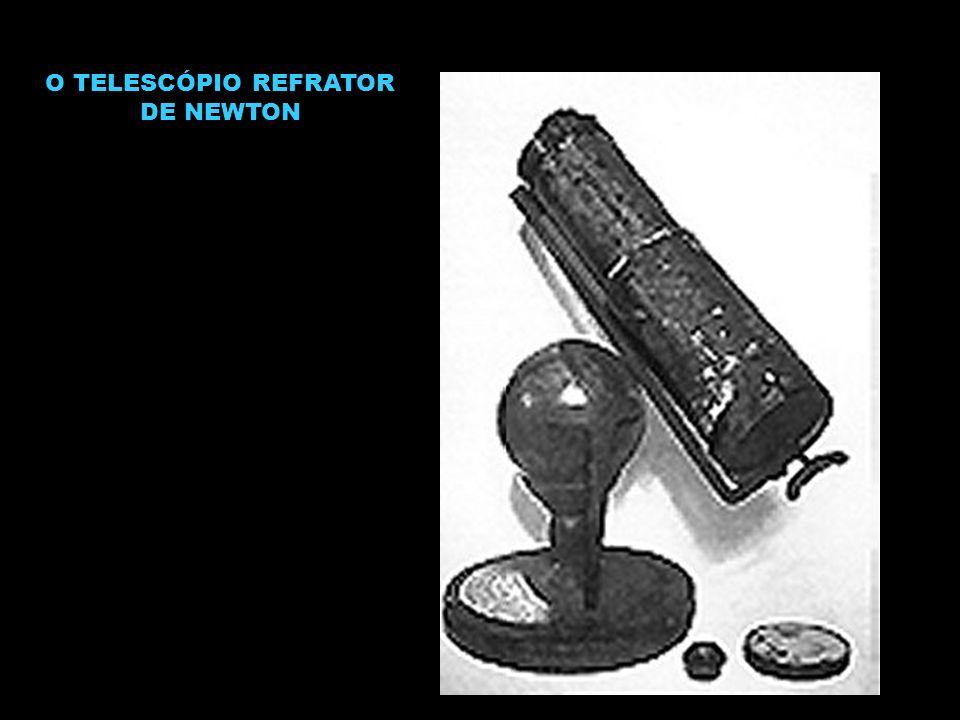 O TELESCÓPIO REFRATOR DE NEWTON