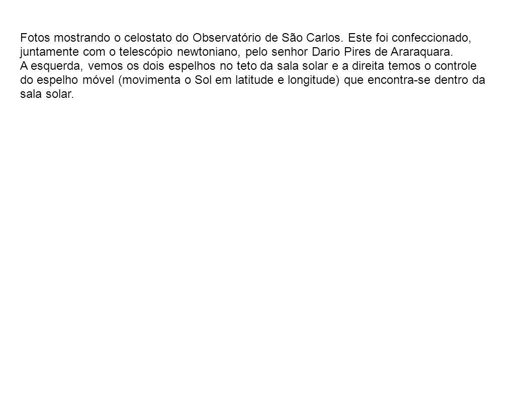 Fotos mostrando o celostato do Observatório de São Carlos. Este foi confeccionado, juntamente com o telescópio newtoniano, pelo senhor Dario Pires de