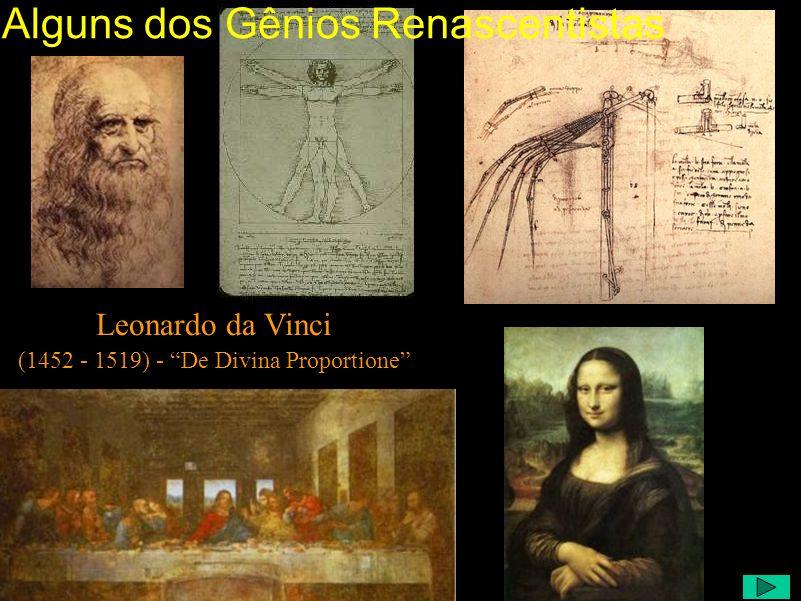 Alguns dos Gênios Renascentistas Comentário: Um dos primeiros homens a começar a criticar o sistema foi Dante. No livro A Divina Comédia, ele se apaix