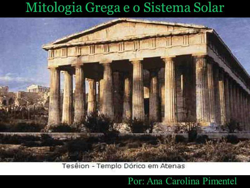 Mitologia Grega e o Sistema Solar Por: Ana Carolina Pimentel