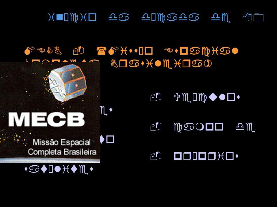 início da década de 80 MECB - (Missão Espacial Completa Brasileira) - Veículos lançadores - campo de lançamento - próprios satélites