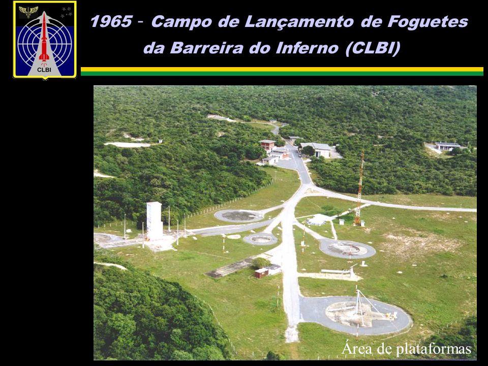 1965 - Campo de Lançamento de Foguetes da Barreira do Inferno (CLBI) Área de plataformas