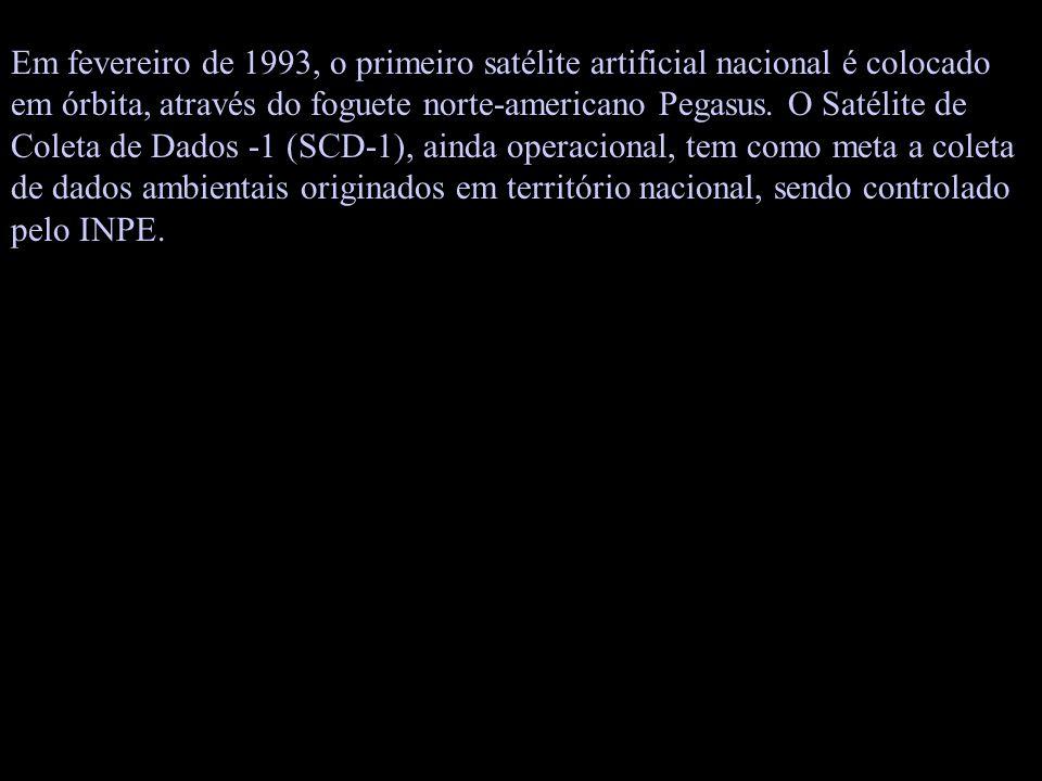 Em fevereiro de 1993, o primeiro satélite artificial nacional é colocado em órbita, através do foguete norte-americano Pegasus.