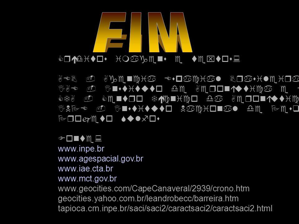 Créditos imagens e textos: AEB - Agencia Espacial Brasileira IAE - Instituto de Aeronáutica e Espaço CTA - Centro Técnico da Aeronáutica INPE - Instituto Nacional de Pesquisas Espaciais Projeto Sulfos Fonte: www.inpe.br www.agespacial.gov.br www.iae.cta.br www.mct.gov.br www.geocities.com/CapeCanaveral/2939/crono.htm geocities.yahoo.com.br/leandrobecc/barreira.htm tapioca.crn.inpe.br/saci/saci2/caractsaci2/caractsaci2.html