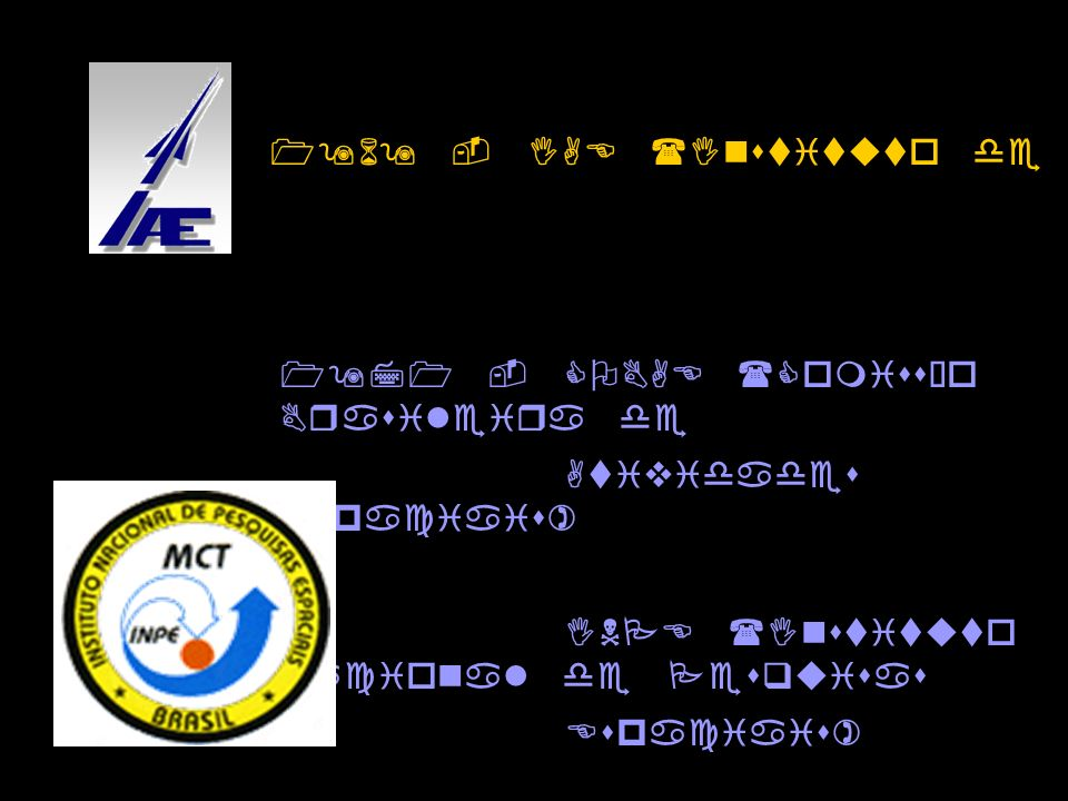 1969 - IAE (Instituto de Atividades Espaciais) 1971 - COBAE (Comissão Brasileira de Atividades Espaciais) INPE (Instituto Nacional de Pesquisas Espaciais)