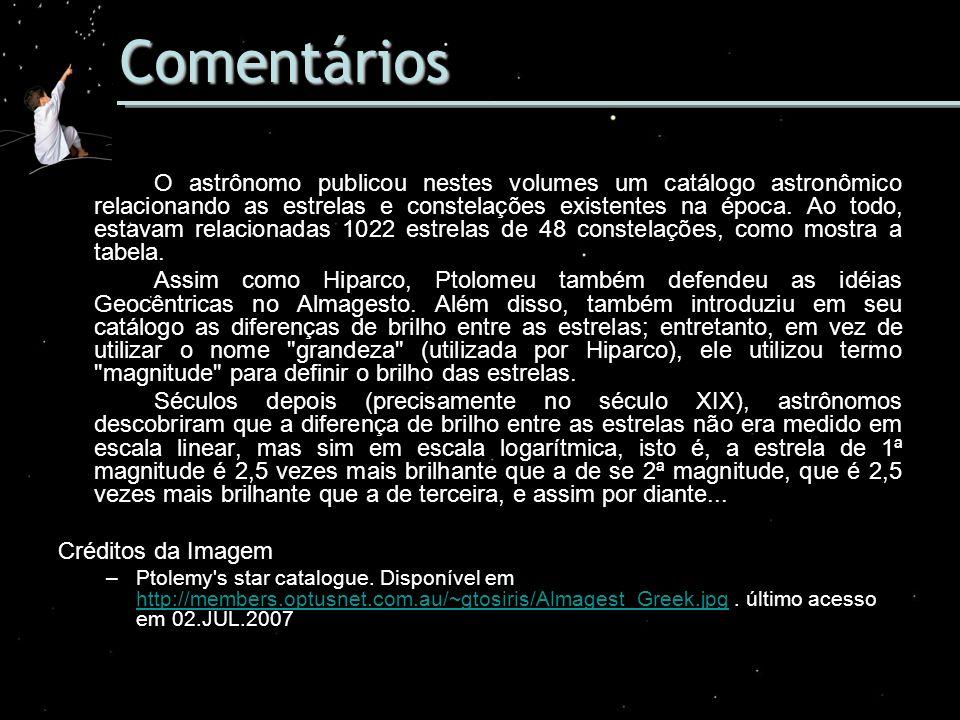 Comentários O astrônomo publicou nestes volumes um catálogo astronômico relacionando as estrelas e constelações existentes na época. Ao todo, estavam