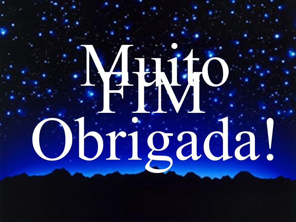FIM Muito Obrigada!