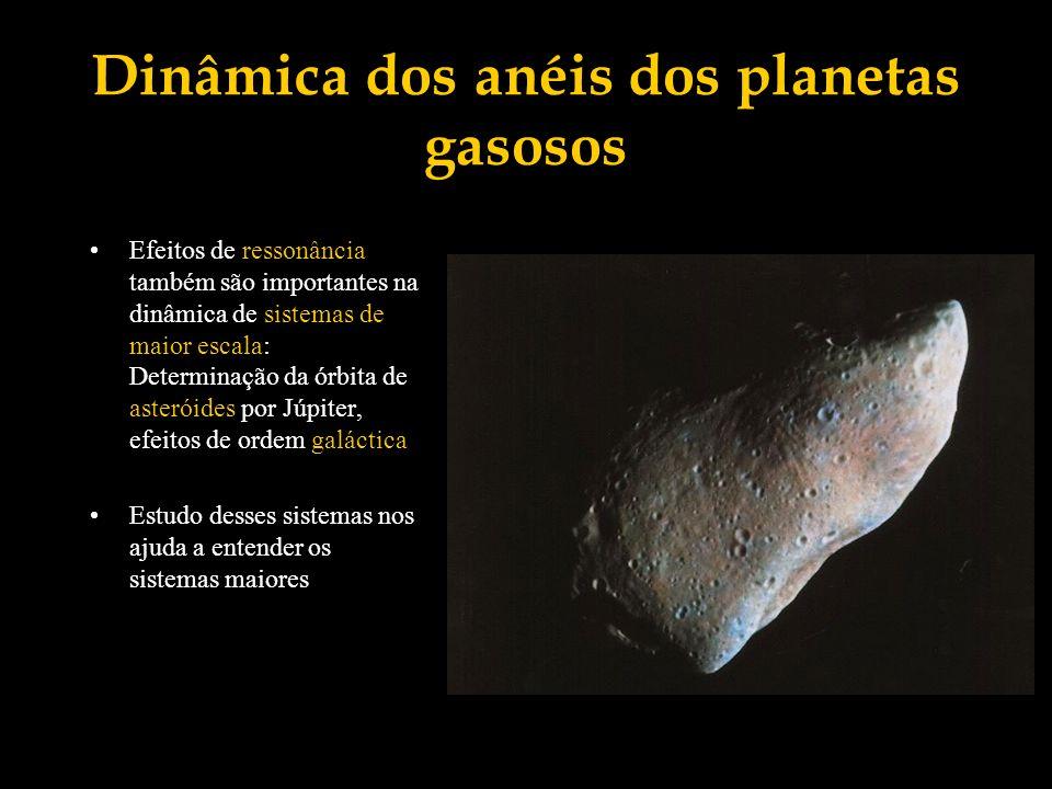 Efeitos de ressonância também são importantes na dinâmica de sistemas de maior escala: Determinação da órbita de asteróides por Júpiter, efeitos de or