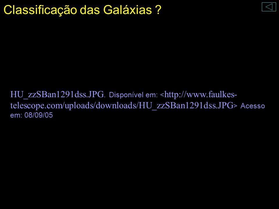 Classificação das Galáxias ? HU_zzSBan1291dss.JPG. Disponível em: Acesso em: 08/09/05