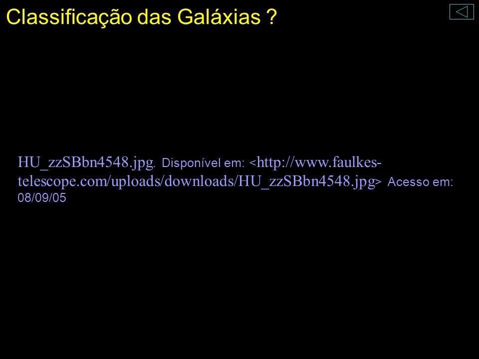 Classificação das Galáxias ? HU_zzSBbn4548.jpg. Disponível em: Acesso em: 08/09/05