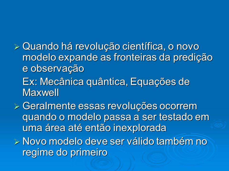 Quando há revolução científica, o novo modelo expande as fronteiras da predição e observação Quando há revolução científica, o novo modelo expande as