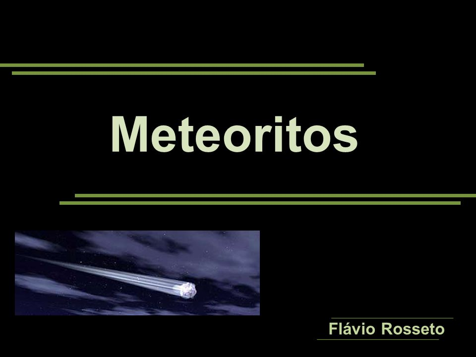 Meteoróides O Que são meteoróides.