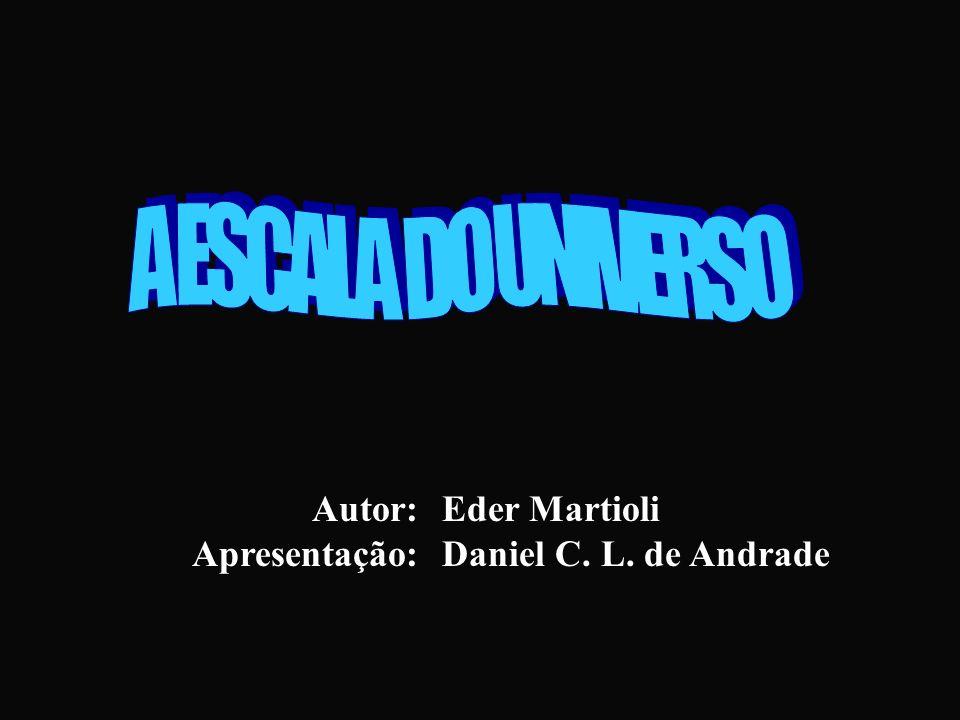 Autor:Eder Martioli Apresentação:Daniel C. L. de Andrade