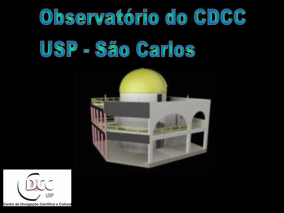 Observat ó rio do CDCC - USP/SC Setor de Astronomia (OBSERVATÓRIO) (Centro de Divulgação da Astronomia - CDA) Centro de Divulgação Científica e Cultural - CDCC Universidade de São Paulo - USP http://www.cdcc.sc.usp.br/cda Endereço: Av.