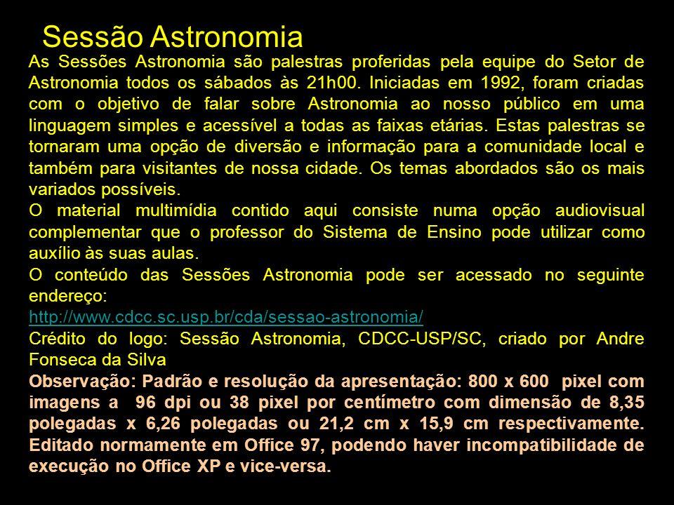 Bibliografia http://astro.if.ufrgs.br/univ/ http://www.astro.iag.usp.br/~jatenco/aga215/cap18/cap18.htm http://pt.wikipedia.org/wiki/Arist%C3%B3teles http://pt.wikipedia.org/wiki/Cosmologia http://pt.wikipedia.org/wiki/Ptolomeu http://pt.wikipedia.org/wiki/Nicolau_Cop%C3%A9rnico http://pt.wikipedia.org/wiki/Johannes_Kepler http://pt.wikipedia.org/wiki/Galileu http://cas.sdss.org/dr6/pt/astro/cosmology/cosmology.asp http://www.astro.iag.usp.br/~ronaldo/intrcosm/Notas/Cap1.pdf http://www.scielo.br/scielo.php?pid=S0103- 40142006000300022&script=sci_arttext