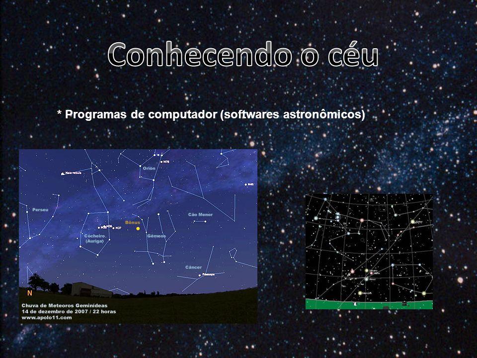 * Programas de computador (softwares astronômicos)
