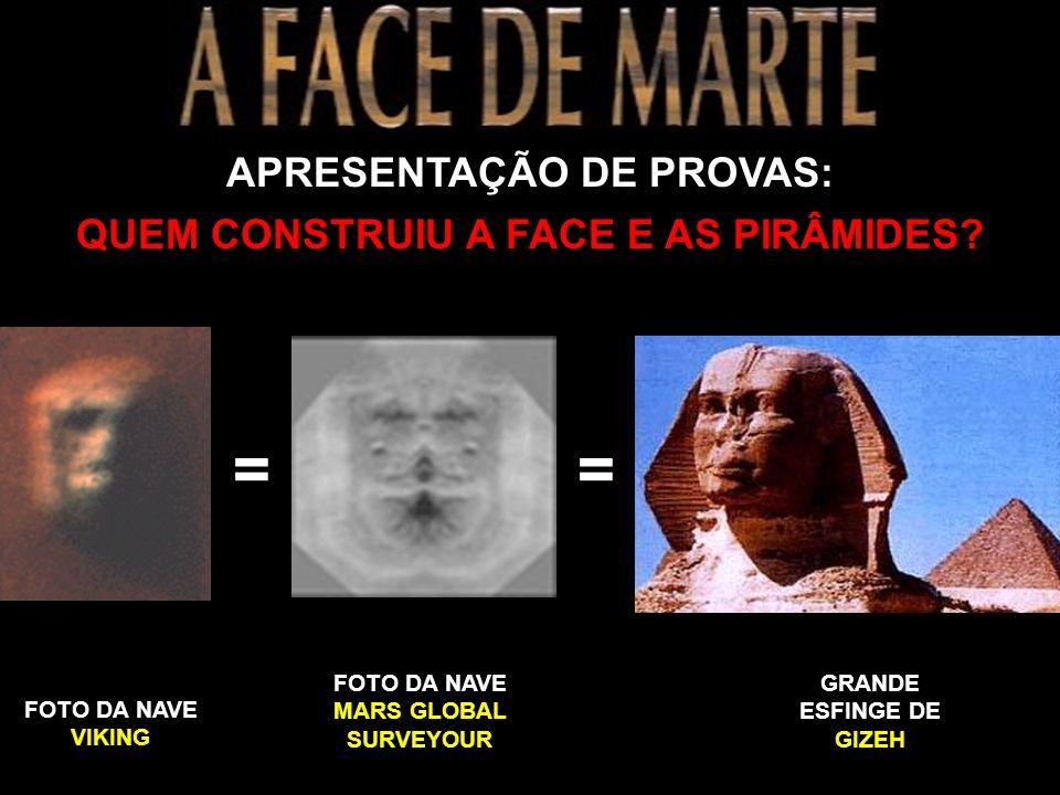 APRESENTAÇÃO DE PROVAS: A FACE E AS PIRÂMIDES FORAM CONSTRUÍDAS A FACE DE MARTE REPRESENTA UM SER HUMANO ESTA IMAGEM, PARECE UM CACHORRO.