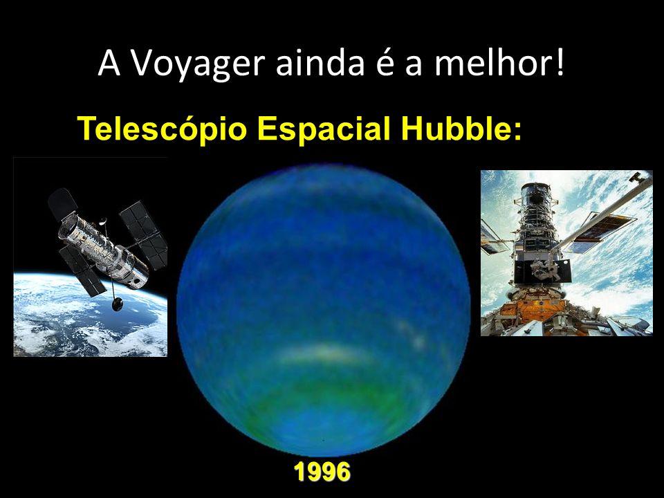 A Voyager ainda é a melhor! Telescópio Espacial Hubble: 1996