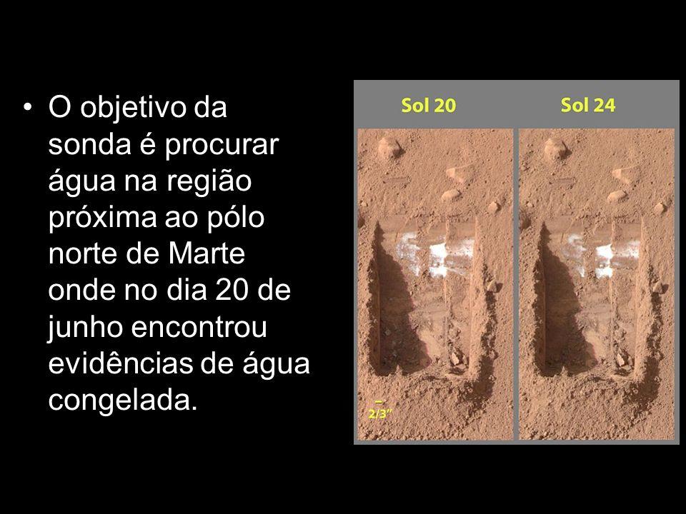 O objetivo da sonda é procurar água na região próxima ao pólo norte de Marte onde no dia 20 de junho encontrou evidências de água congelada.