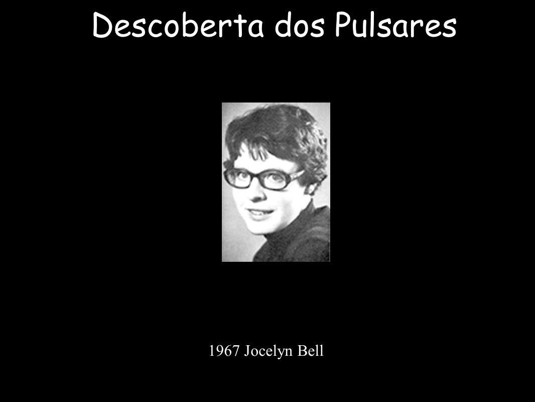 Descoberta dos Pulsares 1967 Jocelyn Bell