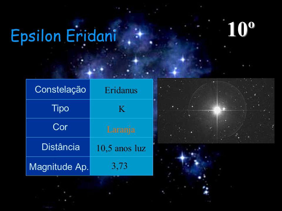 Epsilon Eridani Constelação Tipo Cor Distância Magnitude Ap. Eridanus K Laranja 10,5 anos luz 3,73 10º