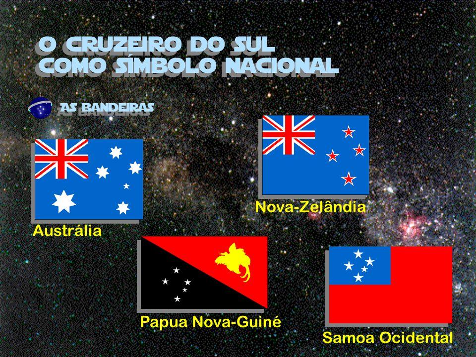 o cruzeiro do sul como símbolo nacional As bandeiras AustráliaNova-Zelândia Papua Nova-Guiné Samoa Ocidental