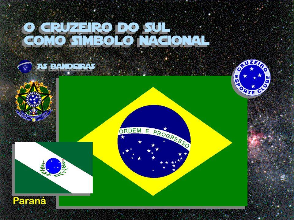 o cruzeiro do sul como símbolo nacional As bandeiras Paraná