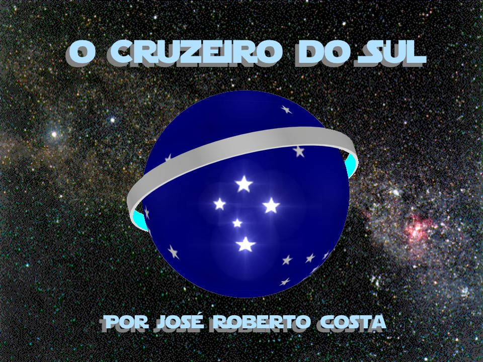 o Cruzeiro do Sul Por josé Roberto costa