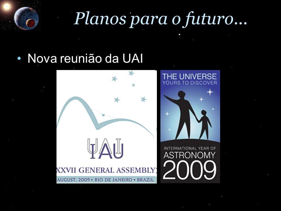 Planos para o futuro... Nova reunião da UAINova reunião da UAI