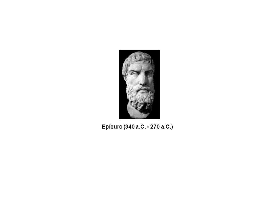 Epícuro (340 a.C. - 270 a.C.)