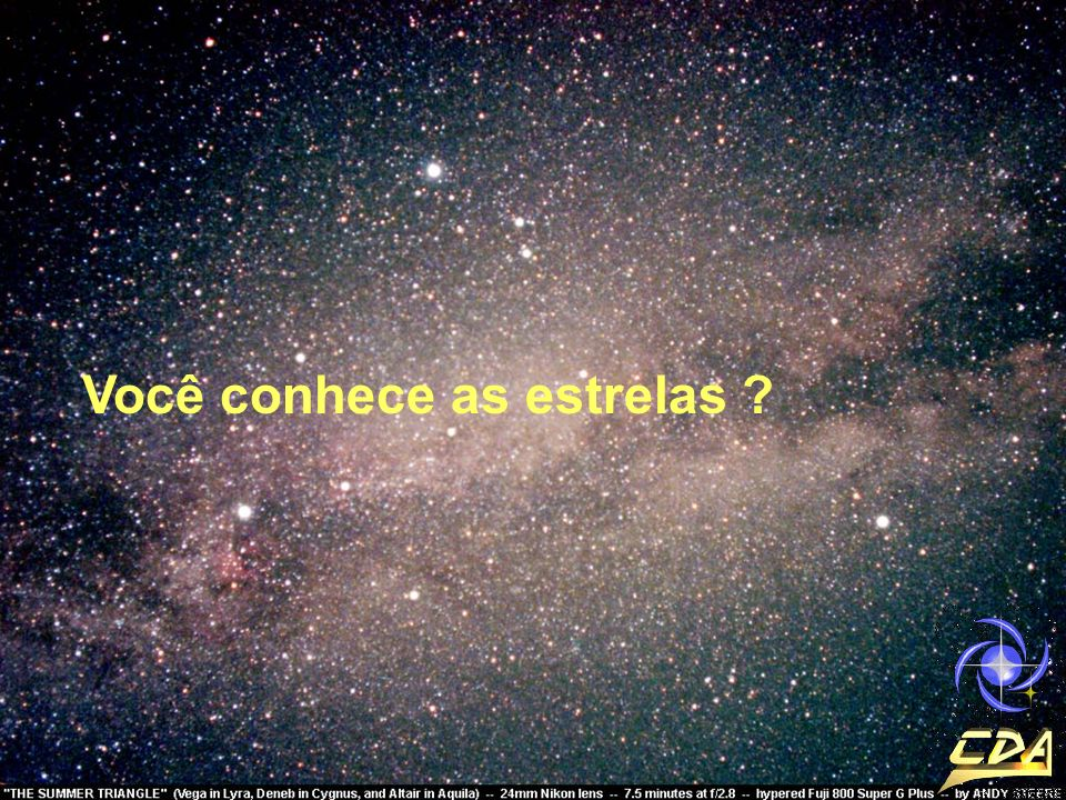Você conhece as estrelas ?