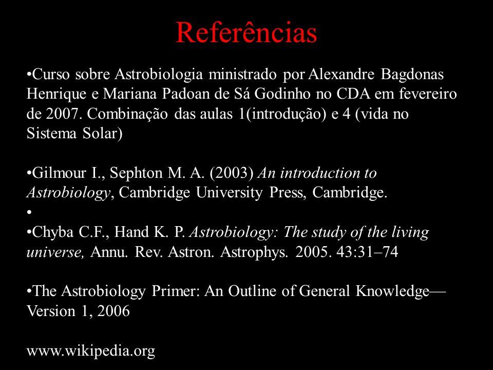 Referências Curso sobre Astrobiologia ministrado por Alexandre Bagdonas Henrique e Mariana Padoan de Sá Godinho no CDA em fevereiro de 2007. Combinaçã